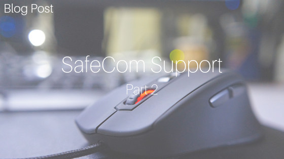 SafeCom Support Part 2
