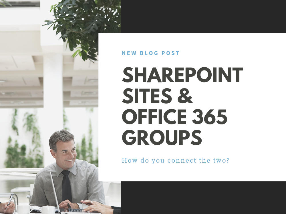 Connecting existing SharePoint sites with Office 365 Groups